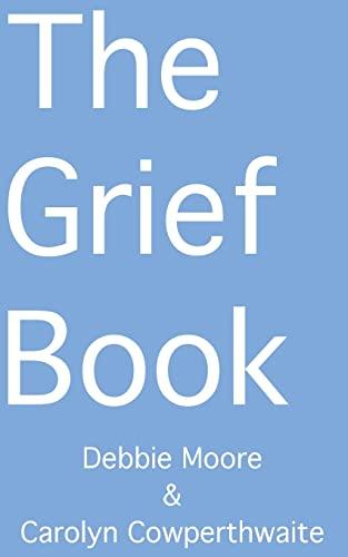 The Grief Book: Debbie Moore