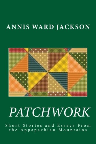 9781482689877: Patchwork: Short Stories and Essays of the Appalachian Mountains