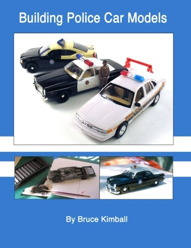 9781482691184: Building Police Car Models: Tips and techniques on building your own Police Model Cars.