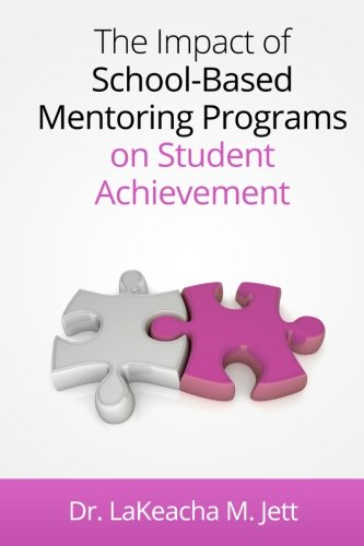 9781482691962: The Impact of School-Based Mentoring Programs on Student Achievement