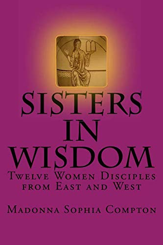 9781482692204: Sisters in Wisdom: Twelve Women Disciples from East and West