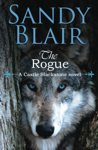 9781482696073: The Rogue (A Castle Blackstone Novel)