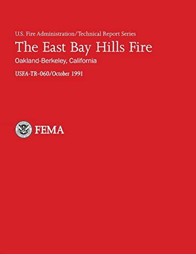 9781482696264: The East Bay Hills Fire- Oakland-Berkeley, California (U.S. Fire Administration Technical Report Series 060)