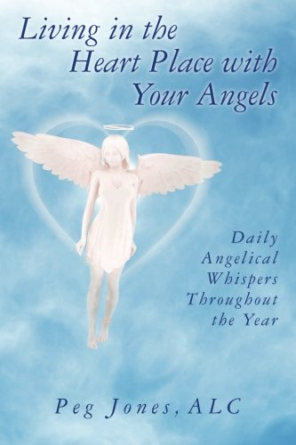 9781482696271: Living in the Heart Place with your Angels; Daily Angelical Whispers Throughout the Year