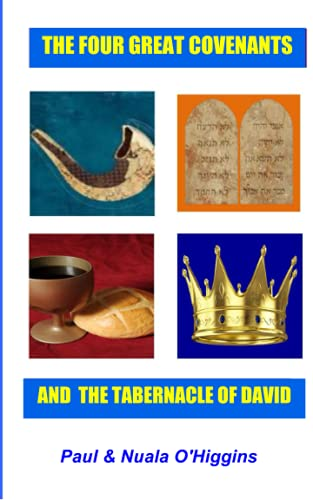 9781482696585: The Four Great Covenants & The Tabernacle Of David: The Dynamic Connection Between Christians & Jews