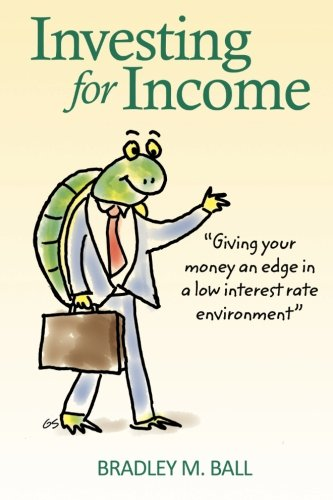 9781482698312: Investing for Income: Giving Your Money an Edge in a Low Interest Rate Environment