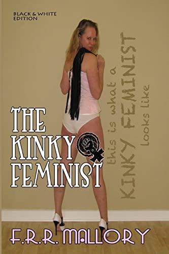 9781482700848: The Kinky Feminist