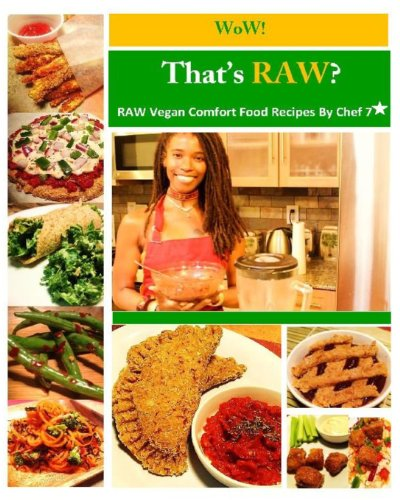 9781482702156: WoW! That's RAW?: RAW vegan comfort food recipes by Chef 7 Star