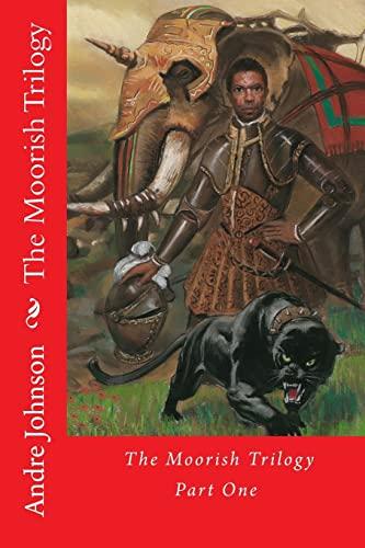 9781482703405: The Moorish Trilogy: Part One