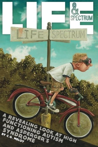 9781482704228: Life & Spectrum: A revealing look at high functioning autism and asperger's syndrome