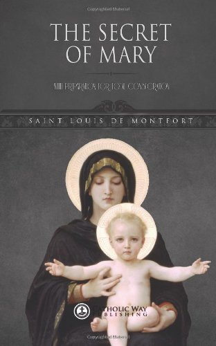 9781482706031: The Secret of Mary: With Preparation for Total Consecration