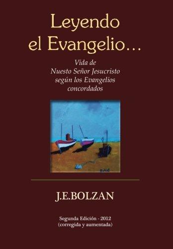 9781482708158: Leyendo el Evangelio... (segunda reimpresion): Vida de Nuestro Señor Jesucristo según los Evangelios concordados