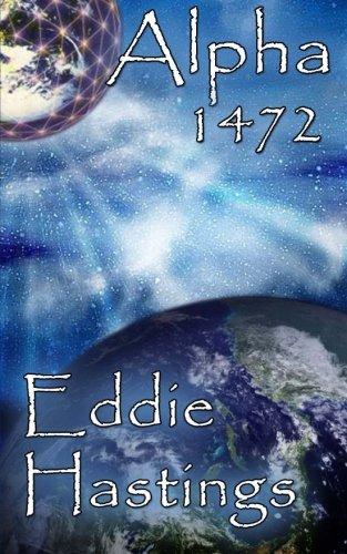 9781482709155: Alpha 1472 (The Alpha Series) (Volume 1)