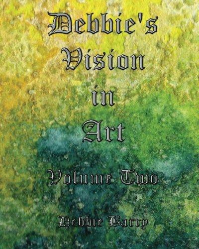 9781482709315: Debbie's Vision in Art (Volume 2)