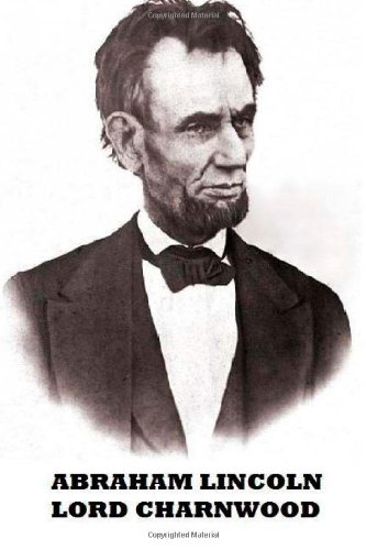 Abraham Lincoln: Lord Charnwood