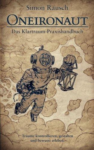 9781482712247: Oneironaut: Das Klartraum-Praxishandbuch
