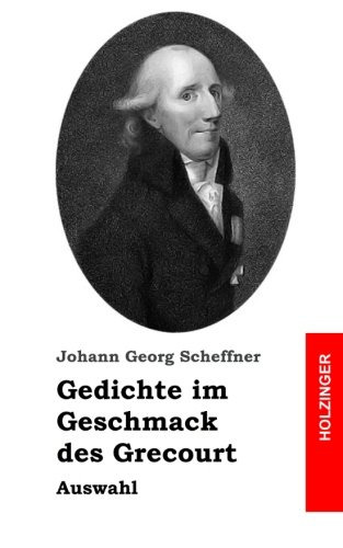 Gedichte Im Geschmack Des Grecourt: Auswahl: Scheffner, Johann Georg