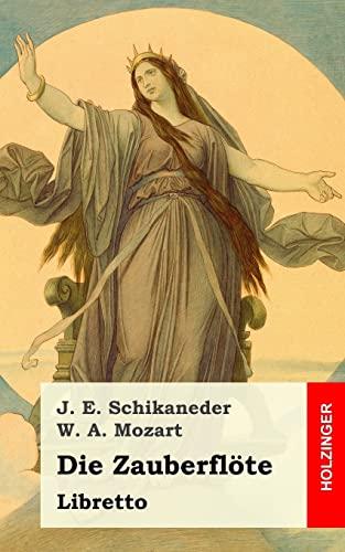 9781482712469: Die Zauberflöte: Große Oper in zwey Aufzügen (German Edition)