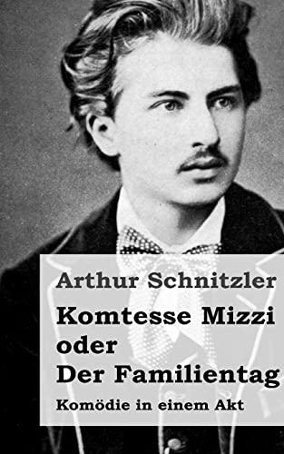 Komtesse Mizzi oder Der Familientag: Komoedie in einem Akt (Paperback) - Arthur Schnitzler