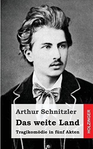 9781482713053: Das weite Land: Tragikomödie in fünf Akten (German Edition)