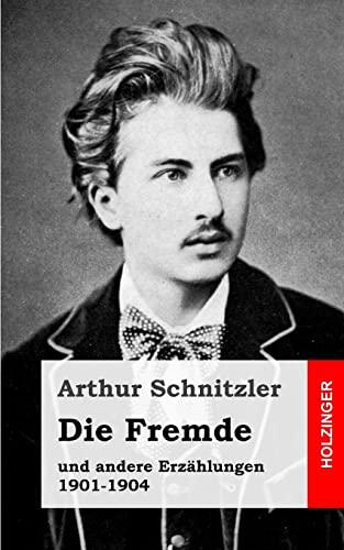 9781482713374: Die Fremde: und andere Erzählungen 1901-1904 (German Edition)