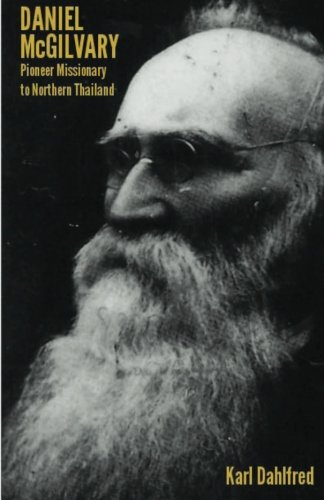 9781482713459: Daniel McGilvary: Pioneer Missionary to Northern Thailand