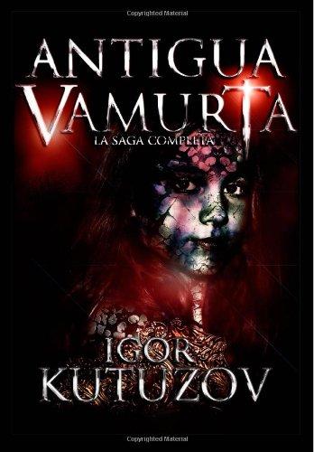 9781482713855: Antigua Vamurta (I y II): Saga Completa (Spanish Edition)