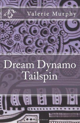 Dream Dynamo Tailspin: Valerie Murphy
