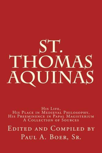 St. Thomas Aquinas: His Life, His Place: Paul A. Boer