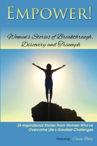 9781482717129: Empower!: Women's Stories of Breakthrough, Discovery and Triumph