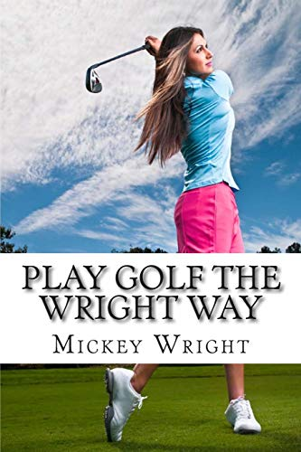 9781482717266: Play Golf the Wright Way