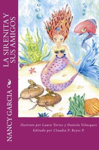 La Sirenita Y Sus Amigos (Spanish Edition) (9781482718454) by Nancy Garcia