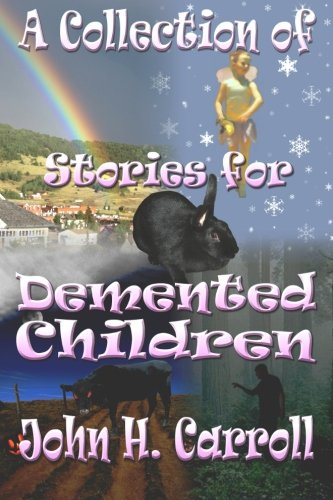 9781482719185: A Collection of Stories for Demented Children