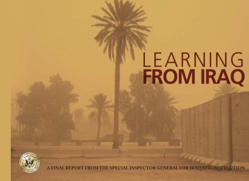 9781482719314: Learning from Iraq: A Final Report from the Special Inspector General for Iraq Reconstruction