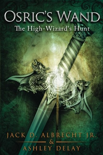 9781482719802: Osric's Wand: The High-Wizard's Hunt: Book Two