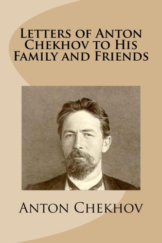 9781482720365: Letters of Anton Chekhov to His Family and Friends