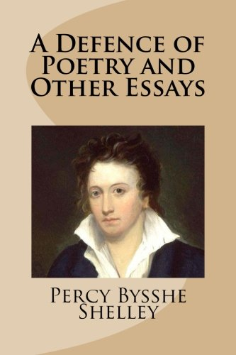 9781482720686: A Defence of Poetry and Other Essays