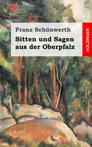 9781482721218: Sitten und Sagen aus der Oberpfalz (German Edition)