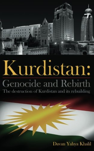 9781482721843: Kurdistan: Genocide and Rebirth: The destruction of Kurdistan and its rebuilding