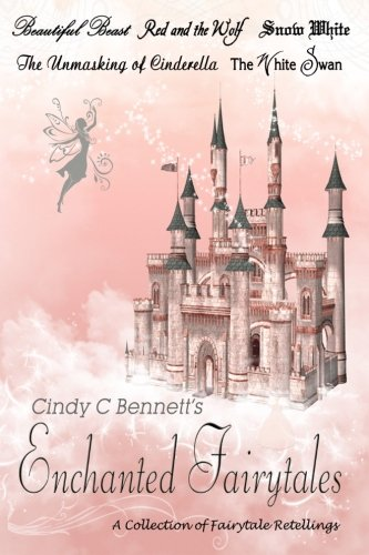 9781482721867: Enchanted Fairytales: A Collection of Fairytale Retellings