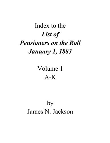 9781482725384: Index to the List of Pensioners on the Roll, January 1, 1883 (A-K)