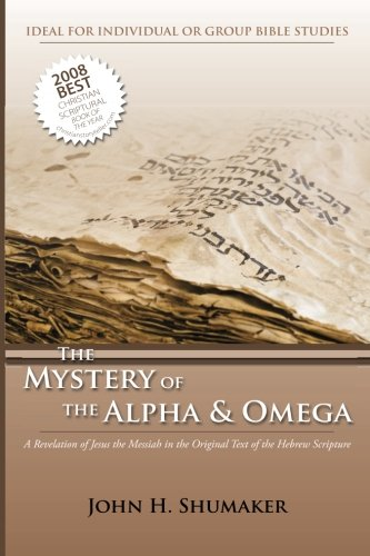9781482726916: The Mystery of the Alpha and Omega: A Revelation of Jesus in the Original Hebrew Scriptures