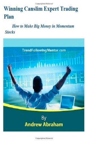 9781482727364: Winning Canslim Expert Trading Plan: How to Make Big Money in Momentum Stocks (Trend Following Mentor)