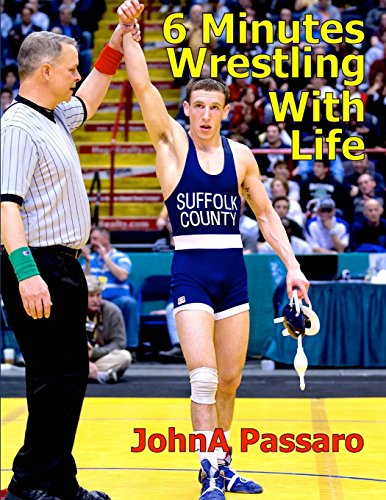 9781482728330: 6 Minutes Wrestling with Life: How the Greatest Sport on Earth Prepared Me for the Fight of My Life