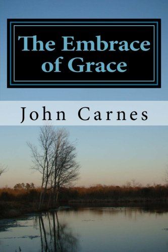 9781482728415: The Embrace of Grace: Moving from Rejection to Adoption