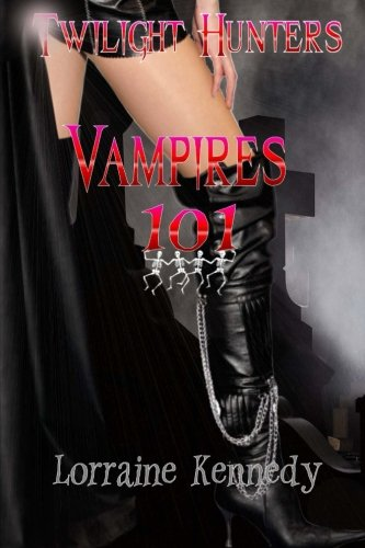 9781482728422: Vampires 101: Twilight Hunters Book 1: Volume 1