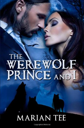 9781482728835: The Werewolf Prince And I (Moretti Werewolf Series) (Volume 1)