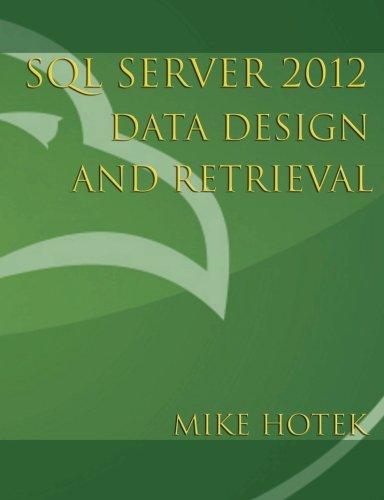 SQL Server 2012 Data Design and Retrieval: Hotek, Mike