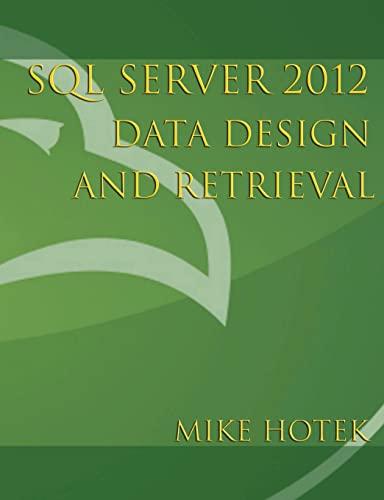 SQL Server 2012 Data Design and Retrieval (Volume 0): Hotek, Mike