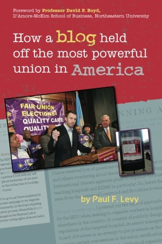 9781482730777: How a Blog Held Off the Most Powerful Union in America
